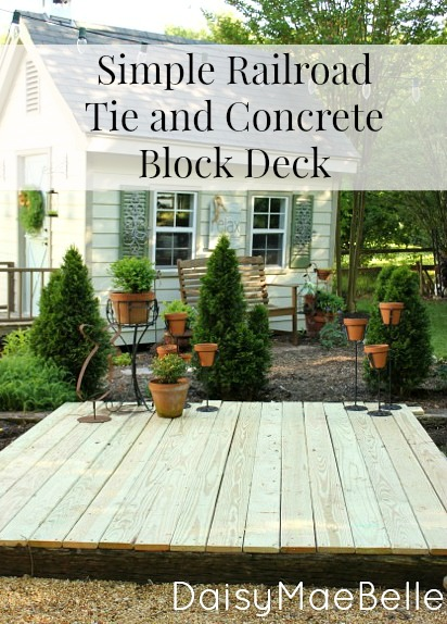 Railroad Tie And Concrete Block Deck Daisymaebelle