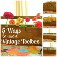 Ways to Use a Vintage Toolbox
