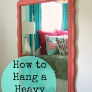 How to Hang a Heavy Mirror